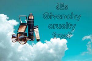 ¿Es Givenchy cruelty free en 2021?
